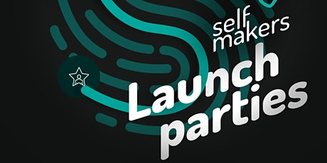 Self Makers Launch Parties tickets