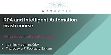 RPA and Intelligent Automation Crash Course | NexBotix tickets
