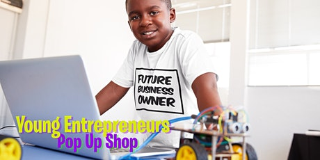 Young Entrepreneurs - Pop Up Shop tickets