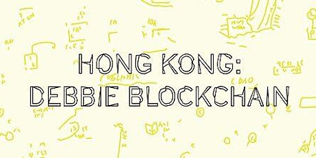 Hong Kong - Debbie Blockchain tickets
