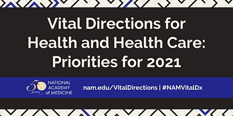 Vital Directions for Health and Health Care: Priorities for 2021 tickets