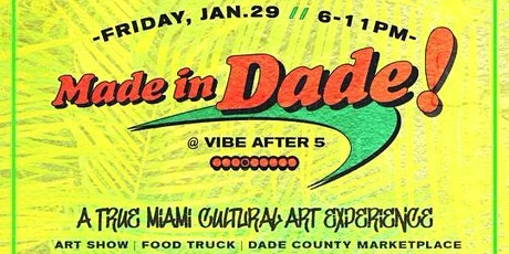 Made In Dade  @ #VibeAfter5| Art Show & Happy Hour tickets
