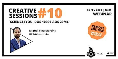 #10 Creative session -'Science4you, dos 1000€ aos 20M€' ingressos