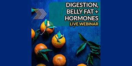 Digestive Health, Belly Fat, & Hormones - Live Webinar tickets