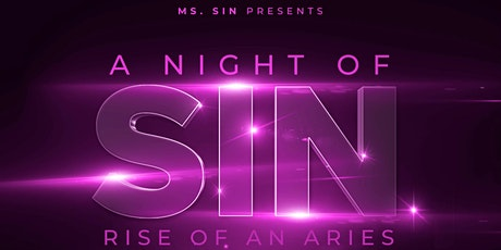 A Night Of Sin : Rise of an Aries tickets