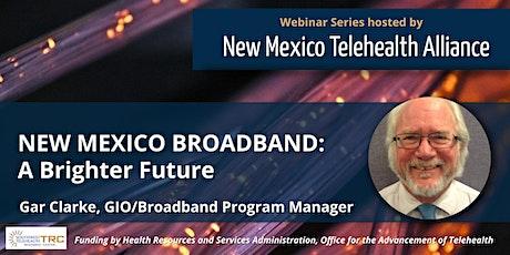 NEW MEXICO BROADBAND – A Brighter Future tickets