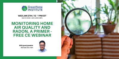 Monitoring home air quality and radon, a primer – Free CE Webinar