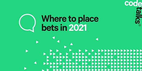 Code Talks: Where to place your bets in 2021 tickets