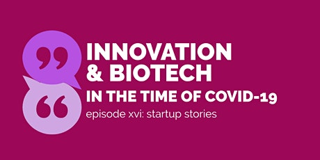 Startup Stories | Innovation & Biotech in the Time of COVID-19 tickets