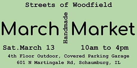 March Handmade Market at Streets of Woodfield tickets