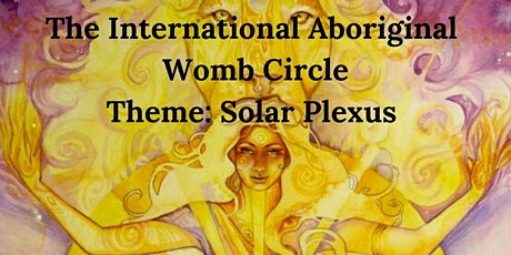 The International Aboriginal Womb Circle tickets