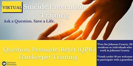 Suicide Prevention:  QPR (Question, Persuade, Refer) Gatekeeper Training tickets
