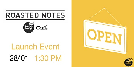 Roasted Notes @ TAG Cafe live launch tickets