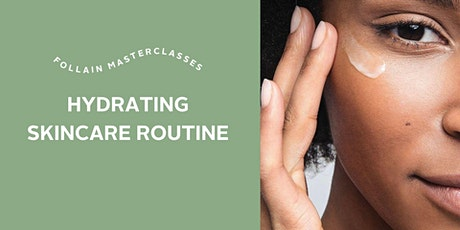 Hydrating Skincare Routine tickets