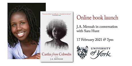 Castles from Cobwebs Launch – J.A. Mensah in conversation with Sara Hunt tickets