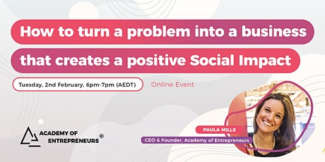 How to turn a problem into a business that creates a positive Social Impact tickets
