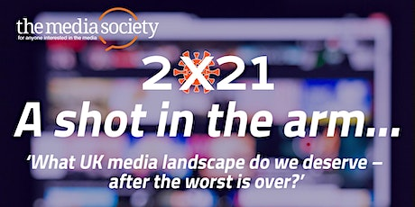 The Media Society: A Shot in the Arm . What media landscape after Covid-19? tickets