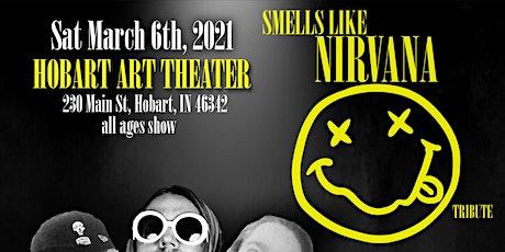 SMELLS LIKE NIRVANA (Nirvana Tribute) wsg Dead Original tickets