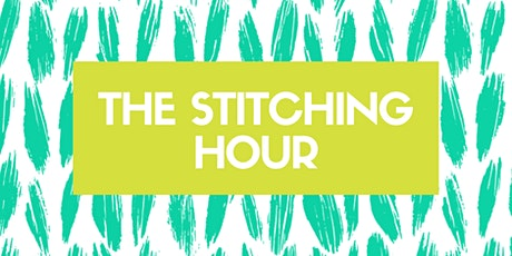 The Stitching Hour tickets