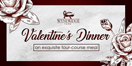 Wyndridge Farm Valentine's Dinner tickets