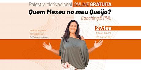 Palestra Online GRATUITA - Quem Mexeu no meu Queijo? - Coaching & PNL bilhetes
