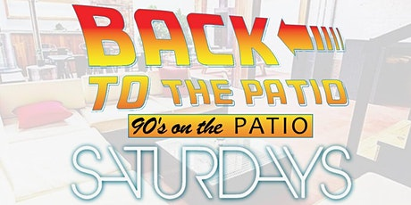 Back 2 The Patio: 90's On The Patio @ Sangria Patio Bar @5pm tickets