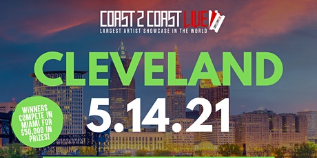 Coast 2 Coast LIVE Showcase Cleveland - Artists Win $50K In Prizes tickets
