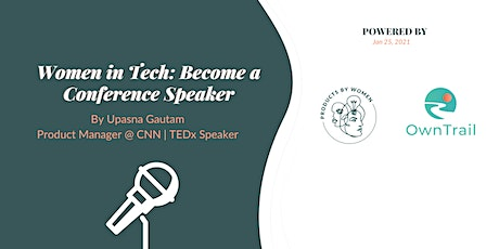 Women in Tech: Become a Conference Speaker tickets