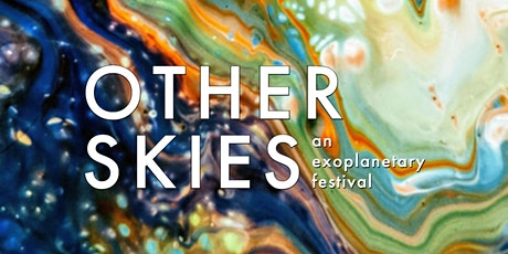 Other Skies: An Exoplanetary Festival tickets