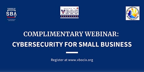 Cyber Security Webinar Series - Session I: Cybersecurity for Small Business tickets