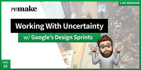 Google's Design Sprint: Working With Uncertainty tickets