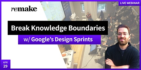 Google's Design Sprint: Breaking Knowledge Boundaries tickets