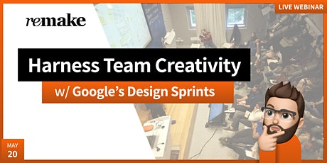 Google's Design Sprint: Harnessing Team Creativity tickets