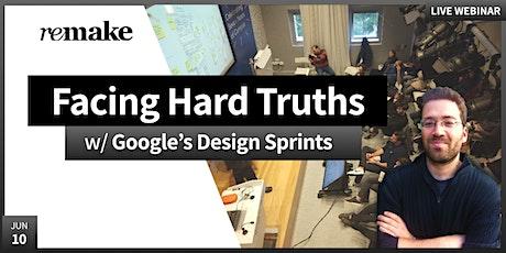 Google's Design Sprint: Facing Hard Truths tickets