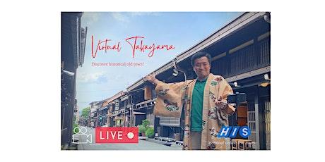 【Virtual Live】Takayama Old Township Tour tickets