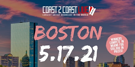 Coast 2 Coast LIVE Showcase Boston- Artists Win $50K In Prizes tickets