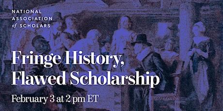Fringe History, Flawed Scholarship tickets