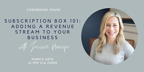 Subscription Box 101 with Jessica Principe tickets