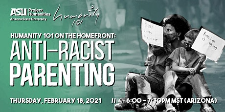 Humanity 101 on the Homefront: Anti-Racist Parenting tickets