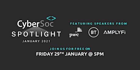 CyberSoc Spotlight: January 2021 tickets