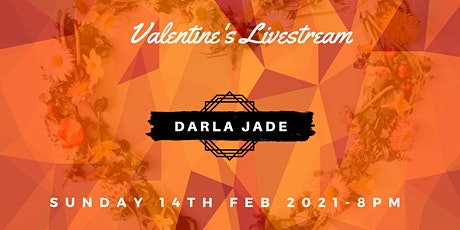Darla Jade Livestream - Valentine's Day 14.2.21 tickets