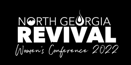 North Georgia Revival Women's Conference 2022 tickets