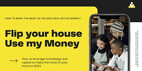 Flip your house -- Use my money tickets