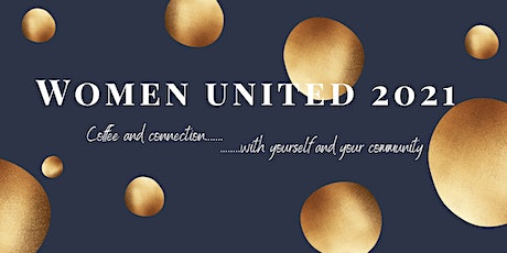 Women United 2021 Coffee and Connection...with Yourself and Your Community tickets