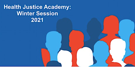 The Health Justice Academy: Winter Session 2021 tickets