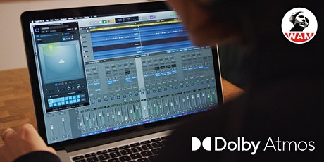 WAM Everywhere - Intro to Dolby Atmos Music Mixing at Home tickets