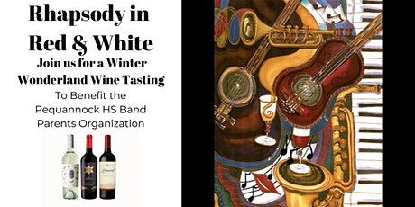 Rhapsody in Red & White ~ A Winter Wonderland Virtual Wine Tasting tickets