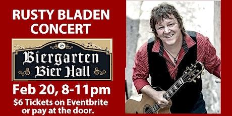 Rusty Bladen Concert in the Bier Hall tickets
