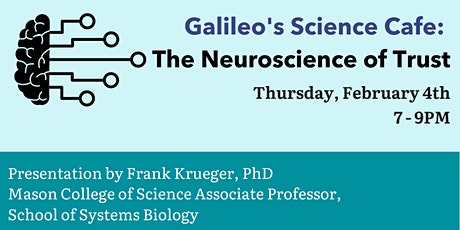 Galileo's Science Café: The Neuroscience of Trust tickets