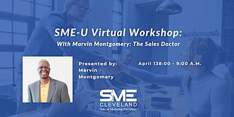 SME-U Virtual Workshop: Marvin Montgomery — The Sales Doctor tickets